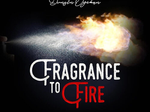 Dunsin Oyekan - Fragrance To Fire .mp3